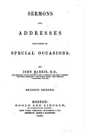 Sermons and Addresses Delivered on Special Occasions de John Harris