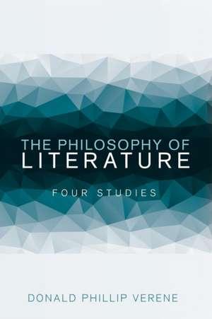 The Philosophy of Literature de Donald Phillip Verene
