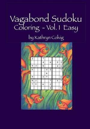 Vagabond Sudoku Coloring Vol.1 Easy de Kathryn Colvig