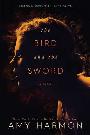 The Bird and the Sword de Amy Harmon