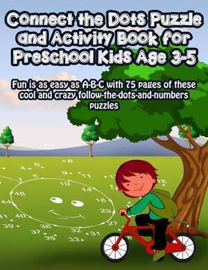 Connect the Dots Puzzle and Activity Book for Preschool Kids Age 3-5 de Nora Roberts