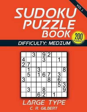 Sudoku Puzzle Book - Medium de C. R. Gilbert