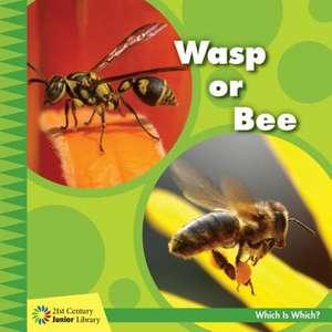 Wasp or Bee de Tamra Orr