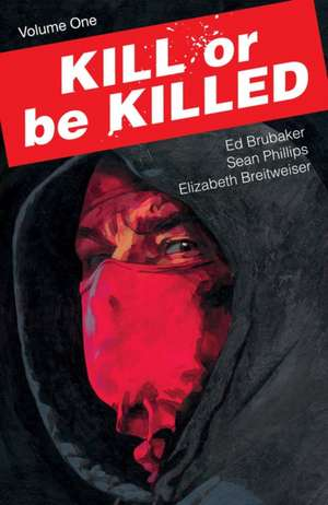 Kill or be Killed Volume 1 de Ed Brubaker