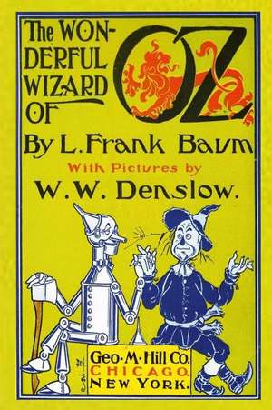 The Wonderful Wizard of Oz with Pictures by W. W. Denslow de L. Frank Baum
