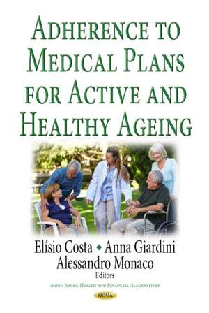 Adherence to Medical Plans for an Active & Healthy Ageing