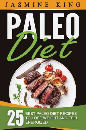 Paleo Diet de Jasmine King