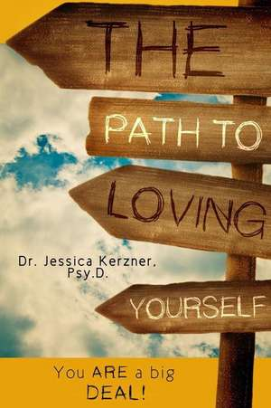 The Path to Loving Yourself de Kerzner Psy D., Dr Jessica