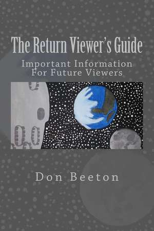 The Return Viewer's Guide de Beeton, Don G.