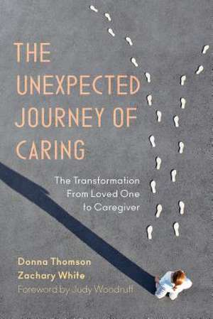 Unexpected Journey of Caring de Zachary White