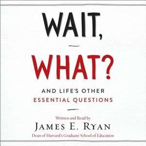 Wait, What? de James E. Ryan