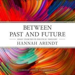 Between Past and Future de Hannah Arendt