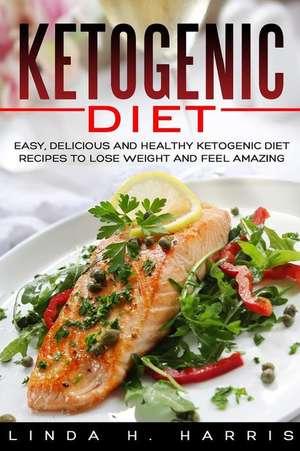 Ketogenic Diet de Linda H. Harris
