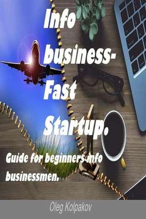 Info Business-Fast Startup. de Kolpakov, MR Oleg