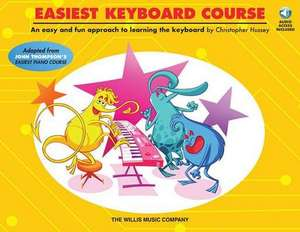 Easiest Keyboard Course: Early to Later Elementary Level de Christopher Hussey