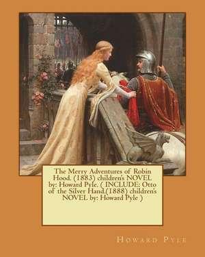 The Merry Adventures of Robin Hood. (1883) Children's Novel by de Howard Pyle