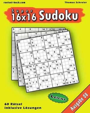 Leichte 16x16 Super-Sudoku Ausgabe 08 de Thomas Schreier