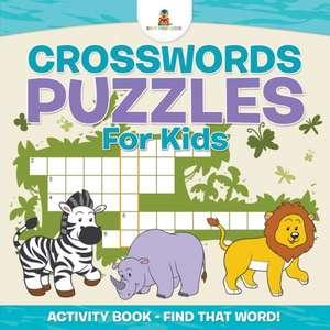 Crosswords Puzzles for Kids - Activity Book - Find That Word! de Baby Professor