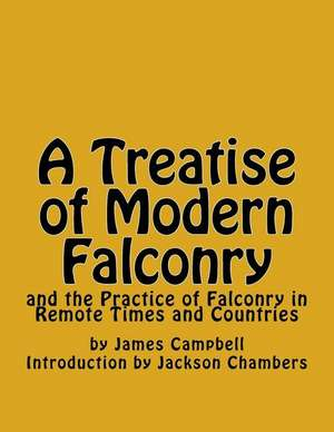 A Treatise of Modern Falconry de James Campbell