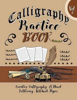 Calligraphy Practice Book Vol 2 Creative Calligraphy & Hand Lettering Notebook Paper de Blank Books Journals