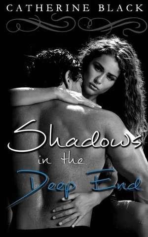 Shadows in the Deep End de Catherine Black