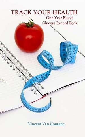 Track Your Health de Vincent Van Gouache
