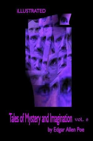 Tales of Mystery and Imagination Volume 6 by Edgar Allen Poe de Edgar Allen Poe