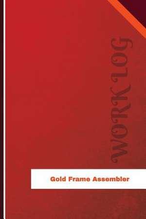 Gold Frame Assembler Work Log de Logs, Orange