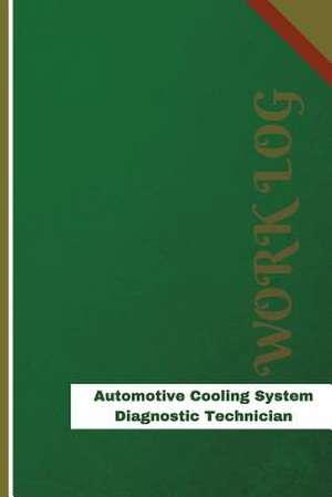 Automotive Cooling System Diagnostic Technician Work Log de Logs, Orange