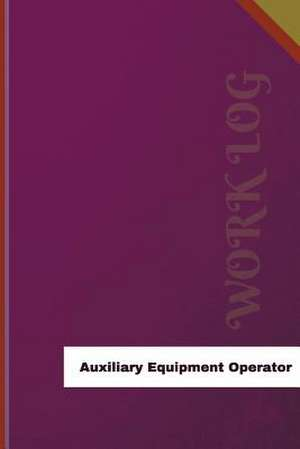 Auxiliary Equipment Operator Work Log de Logs, Orange