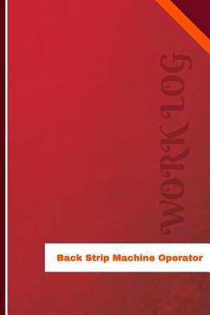 Back Strip Machine Operator Work Log de Logs, Orange