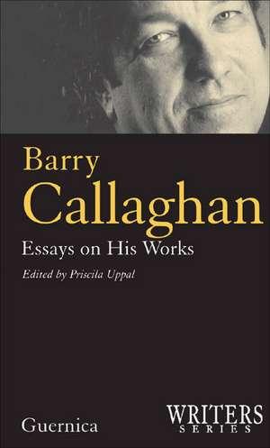 Barry Callaghan de Priscila Uppal