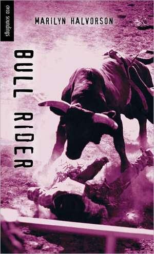 Bull Rider de Marilyn Halvorson