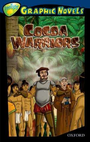 Oxford Reading Tree: Level 14: TreeTops Graphic Novels: Cocoa Warriors