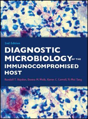 Diagnostic Microbiology of the Immunocompromised Host