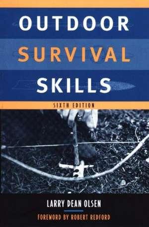 Outdoor Survival Skills: Sixth Edition de Larry Dean Olsen