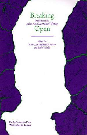 Breaking Open:  Reflections on Italian-American Writers de Mary Ann Vigilante-Mannino