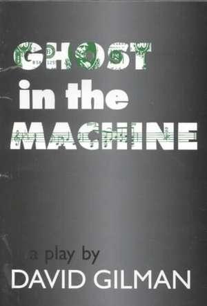 Ghost in the Machine de David Gilman