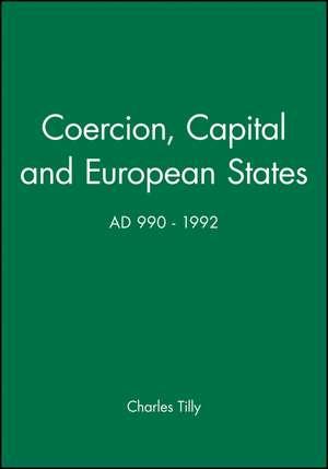 Coercion, Capital and European States, A.D. 990 – 1992