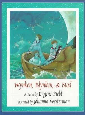 Wynken, Blynken, & Nod
