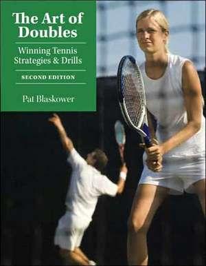 The Art of Doubles:  Winning Tennis Strategies & Drills de Pat Blaskower
