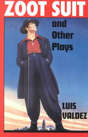 Zoot Suit and Other Plays de Luis Valdez