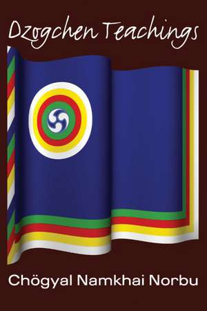 Dzogchen Teachings de Chogyal Namkhai Norbu