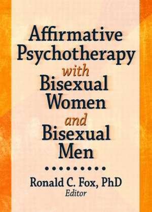 Affirmative Psychotherapy with Bisexual Women and Bisexual Men
