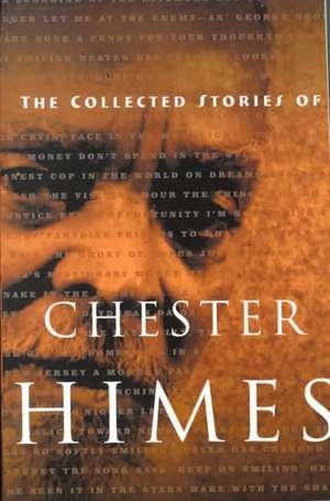 The Collected Stories of Chester Himes de Chester Himes