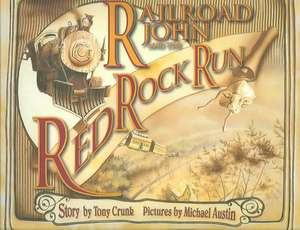 Railroad John and the Red Rock Run de Tony Crunk