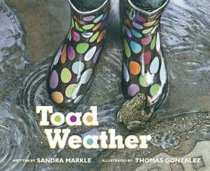 Toad Weather de Sandra Markle