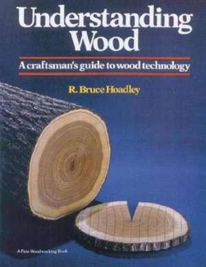 Understanding Wood de R. Bruce Hoadley