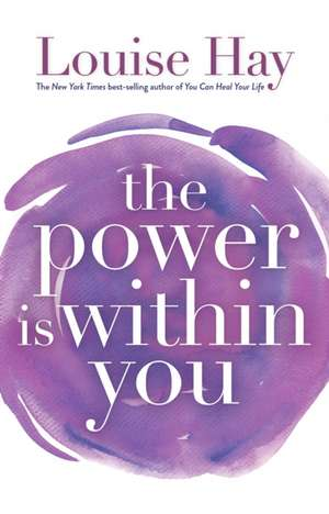 The Power is Within You:  A Story of St. Augustine de Louise L. Hay