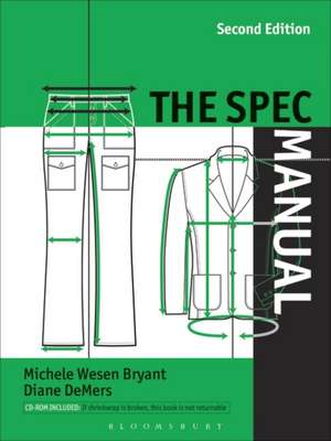 The Spec Manual [With CDROM]:  Understanding and Creating the Digital Fashion Image [With CDROM] de Michele Wesen Bryant